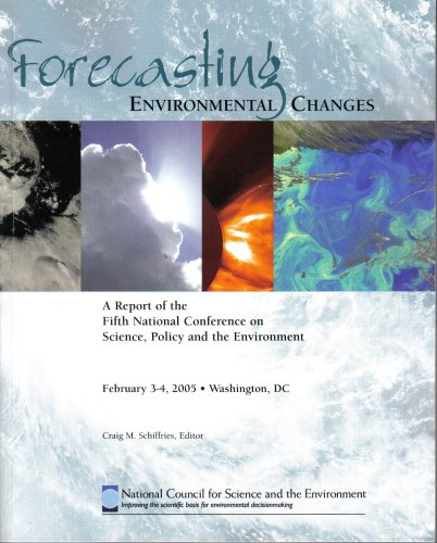Forecasting Environmental Changes: A Report of the Fifth National Conference on Science, Policy, ...
