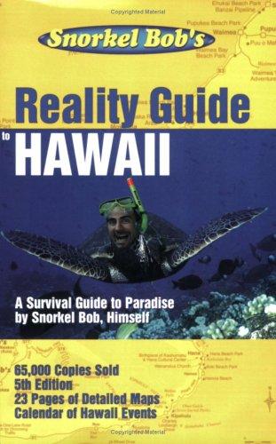 9780971044326: Snorkel Bob's Reality guide to Hawaii