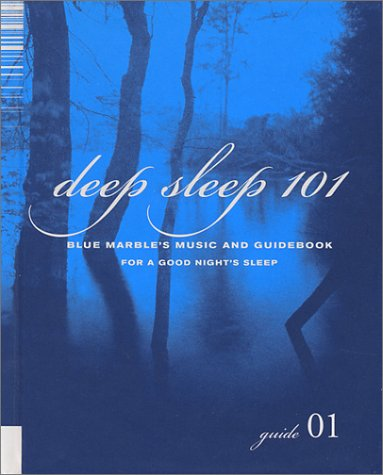 Deep Sleep 101 (Blue Marble's Music Guidebook Collections) (0971047901) by Blue Marble; Steven Mark Stone
