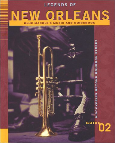 Legends of New Orleans (Blue Marble's Music Guidebook Collections) (097104791X) by Marble, Blue