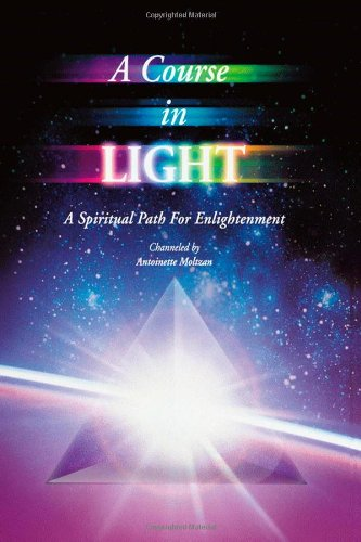 A Course in Light: A Spiritual Path to Enlightenment -- Series 2: Moltzan, Antoinette
