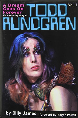 9780971049321: A Dream Goes on Forever: The Continuing Story of Todd Rundgren
