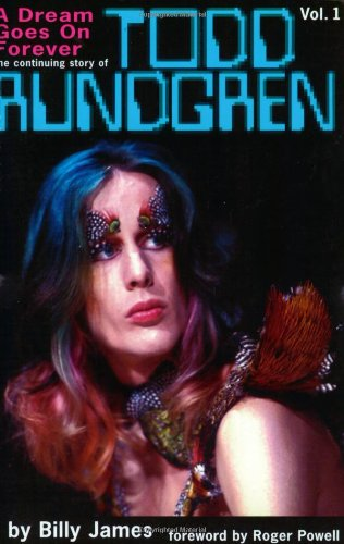 9780971049338: A Dream Goes on Forever: The Continuing Story of Todd Rundgren