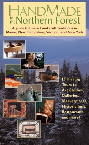 9780971050419: HandMade in the Northern Forest: A guide to fine art and craft traditions in Maine, New Hampshire, Vermont and New York