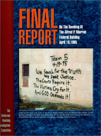 The Final Report on the Bombing of the Alfred P. Murrah Building: Key, Charles