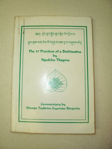 9780971052307: The 37 Practices of Bodhisattva: Commentary By Khenpo Tsultrim Gyamtso Rinpoche