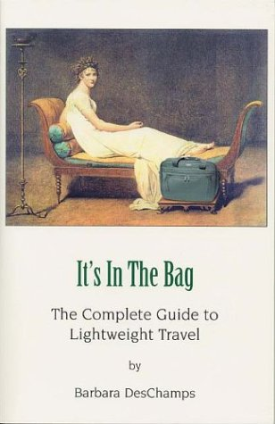 9780971052505: It's in the Bag: The Complete Guide to Lightweight Travel [Paperback]