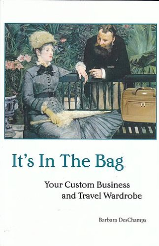 9780971052529: It's in the Bag: Your Custom Business and Travel Wardrobe