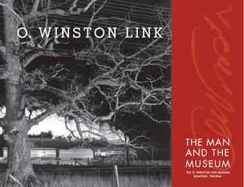 9780971053144: O. Winston Link the Man and the Museum