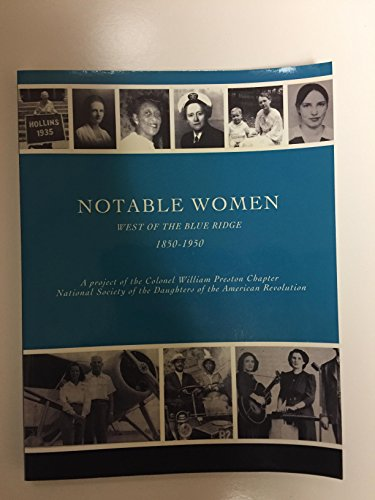 Notable Women West of the Blue Ridge 1850-1950: n/a