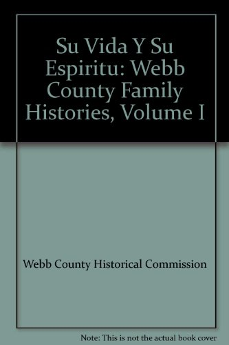 9780971053410: Su Vida Y Su Espiritu: Webb County Family Histories, Volume I