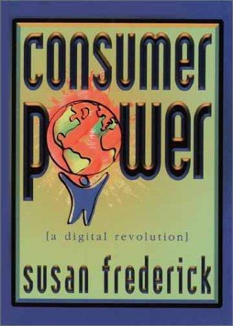 9780971054608: Consumer Power: A Digital Revolution