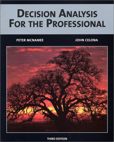 9780971056909: Decision Analysis for the Professional