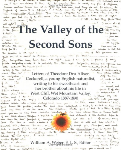 9780971060999: The Valley of the Second Sons: Letters of Theodore Dru Alison Cockerell, a Young English Naturalist, Writing to His Sweetheart and Her Brother about