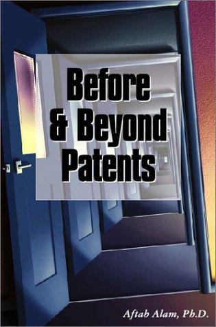 Before & Beyond Patents: Alam, Aftab