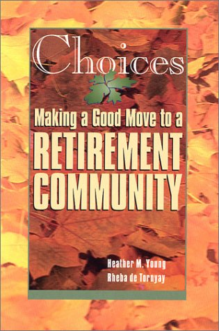 Choices: Making A Good Move To A Retirement Community