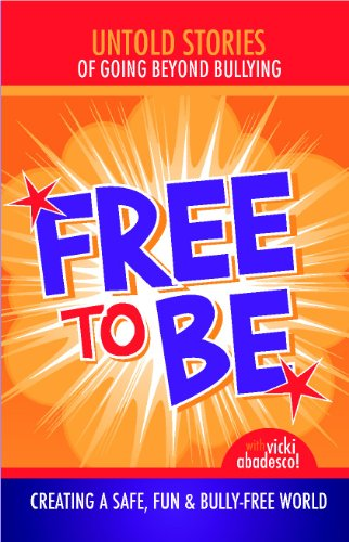 9780971062290: Free To Be: Untold Stories of Going Beyond Bullying