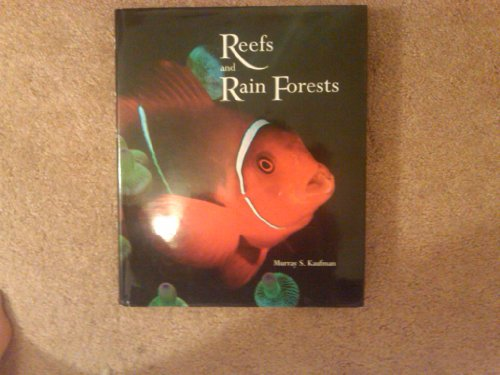 Reefs and Rain Forests: The Natural Heritage: Murray S. Kaufman