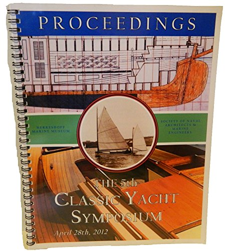 9780971067882: Proceedings The 5th Classic Yacht Symposium April 28th, 2012