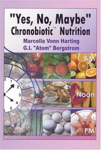 Yes, No, Maybe: Chronobiotic Nutrition: Harting, Marcella Vonn; Bergstrom, G.I.
