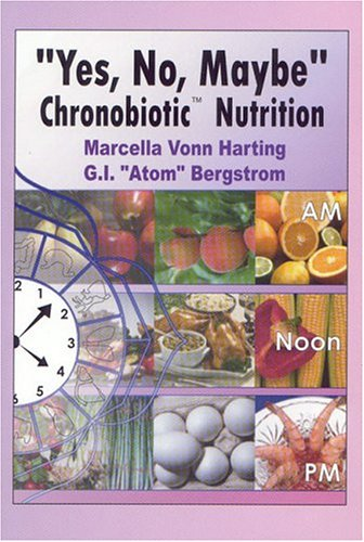 9780971068421: Yes, No, Maybe: Chronobiotic Nutrition