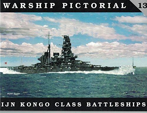 Warship Pictorial No. 13 - IJN Kongo Class Battleships: Wiper, Steve