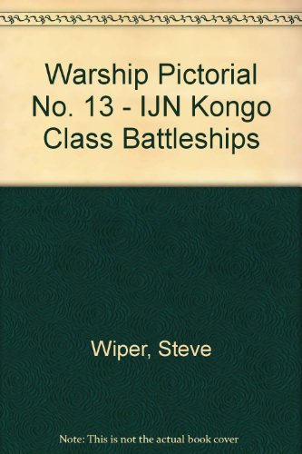 9780971068711: Warship Pictorial No. 13 - IJN Kongo Class Battleships