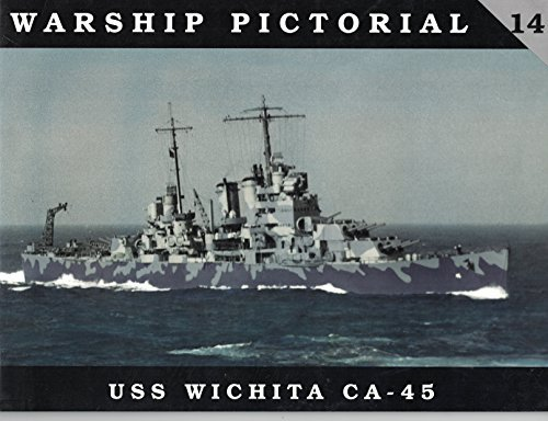Warship Pictorial No. 14 - USS Wichita CA-45: Steve Wiper