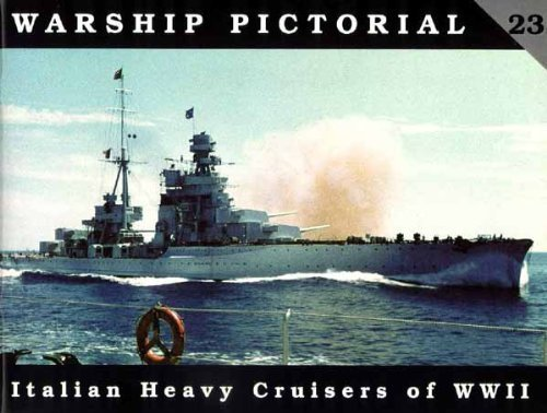 Warship Pictorial No. 23 - Italian Heavy: Steve Wiper