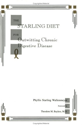9780971069305: The Starling Diet for Outwitting Chronic Digestive Disease