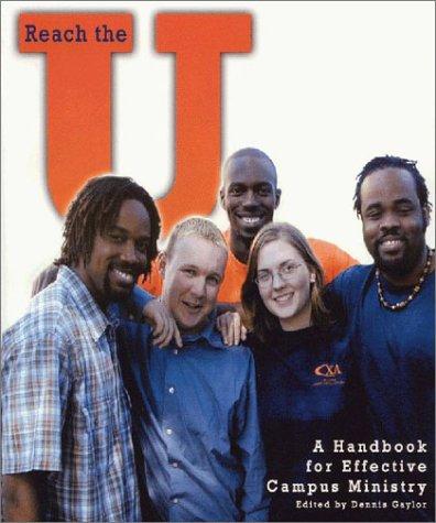 Reach the U: A Handbook for Effective: Dennis Gaylor