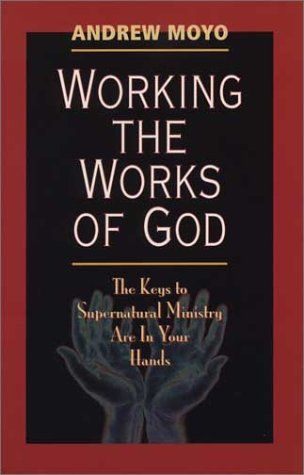 9780971070929: Working the Works of God