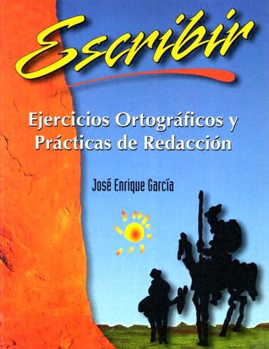 9780971071001: Escribir Ejercicios Ortográficos y Prácticas de Redacción (Spanish Edition)