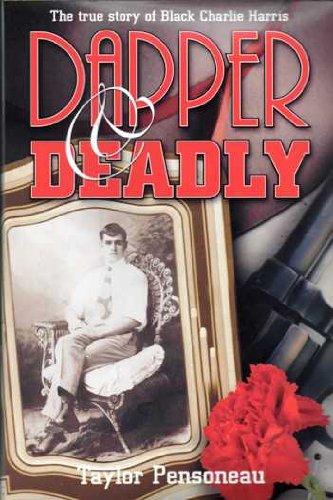 9780971071827: Dapper & Deadly: The True Story of Black Charlie Harris
