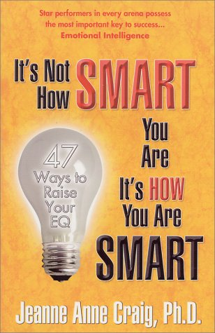 It's Not How Smart You Are, It's: Jeanne Anne Craig