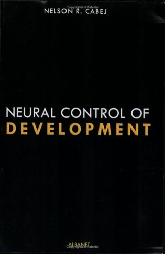 9780971074606: Neural Control of Development: The Epigenetic Theory of Heredity