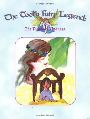 9780971074903: The Tooth Fairy Legend: The Touch of Kindness