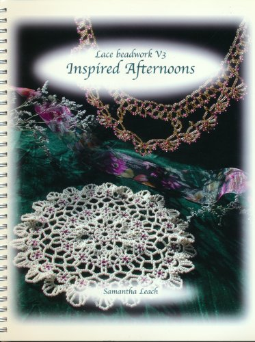 9780971078024: Lace Beadwork V3: Inspired Afternoon - Complete Instructions and Illustrations for 9 Lacebeadwork Projects