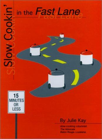 Slow Cookin' in the Fast Lane: Kay, Julie, Julie
