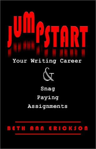 9780971079618: Jumpstart Your Writing Career and Snag Paying Assignments