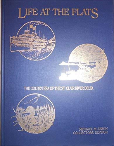 9780971083318: Life at the Flats: The Golden Era of the St. Clair River Delta