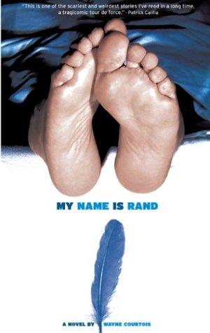 My Name is Rand: Wayne Courtois