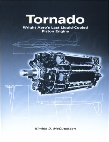 9780971084704: Tornado: Wright Aero's Last Liquid-Cooled Piston Engine