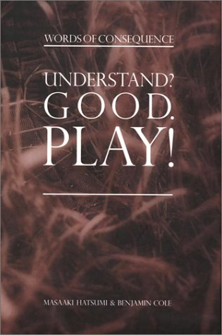 9780971084957: Understand? Good. Play!--Words of Consequence