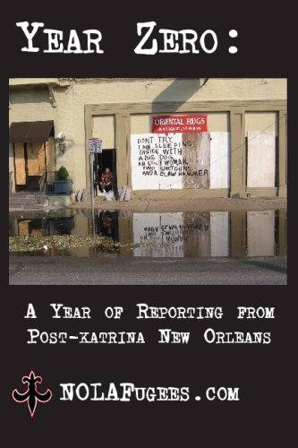 9780971086159: Year Zero: A Year of Reporting from post-Katrina New Orleans