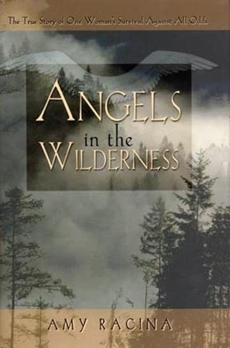 9780971088894: Angels in the Wilderness: The True Story of One Woman's Survival Against All Odds