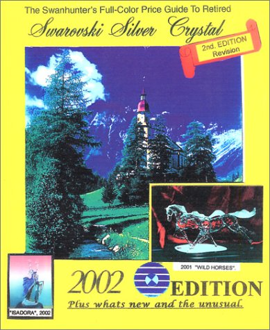 9780971090804: Swanhunters Full Color Guide to Swarovski Silver Crystal: 2002 Edition