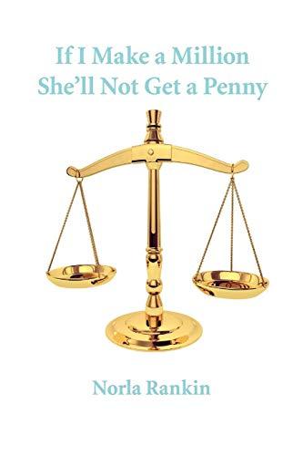 If I Make a Million Shell Not Get a Penny: Norla Rankin