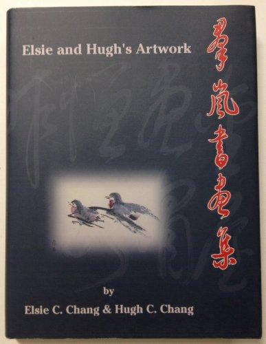 ELSIE AND HUGH'S ARTWORK.: Chang, Elsie C. & Hugh C. Chang.