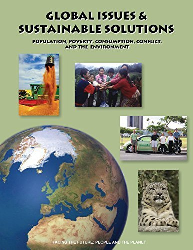 9780971100527: Global Issues and Sustainable Solutions: Population, Poverty, Consumption, Conflict, and the Environment